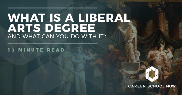 What Is A Liberal Arts Degree (And What Can You Do With It)?