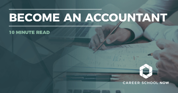 Becoming an Accountant or CPA: Learn About School, Job Description, Salary Info