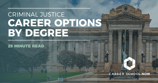 Different Criminal Justice Careers, Options Listed By Degree