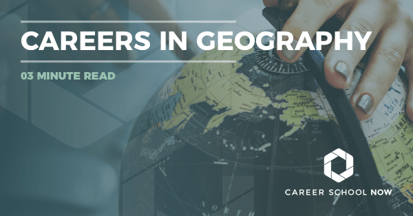 Geography Career - Find Out About Training, Jobs & Salary