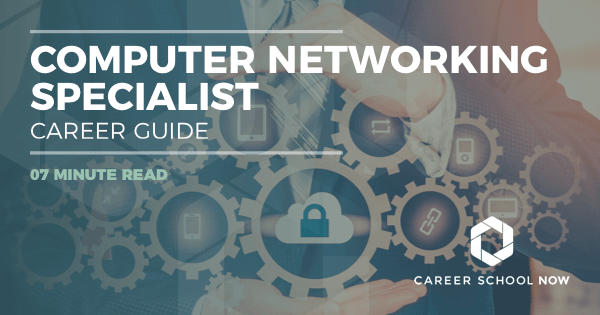 Your Computer Networking Specialist Career Guide