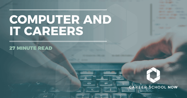 Computer and IT Careers: Different Careers, Training & IT Jobs Info