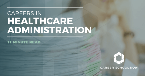 Healthcare Administration - Find Out About Training, Jobs & Salary