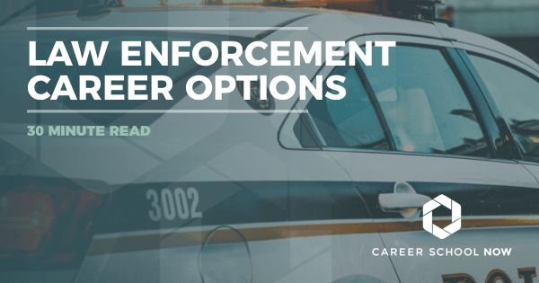Law Enforcement - Find Out About Options, Education, Jobs & Salary
