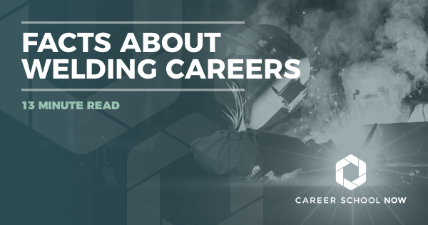 Become a Welder: Facts About Welding Careers