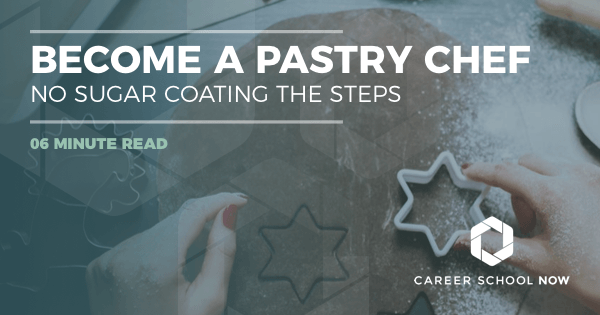 Become a Pastry Chef - Your Guide to Becoming a Baker