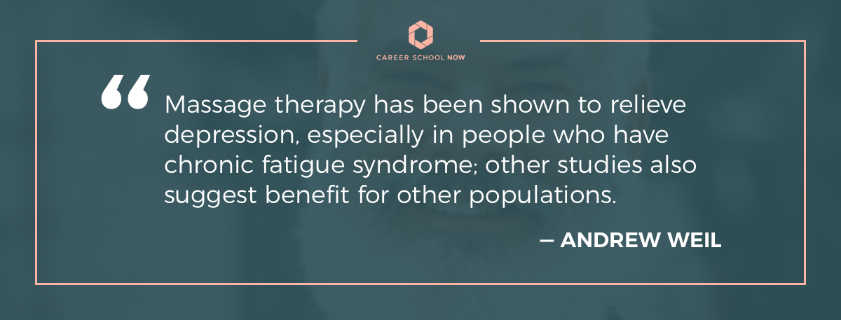 Andrew Weil quote about the benefits of massage therapy-how to become a massage therapist