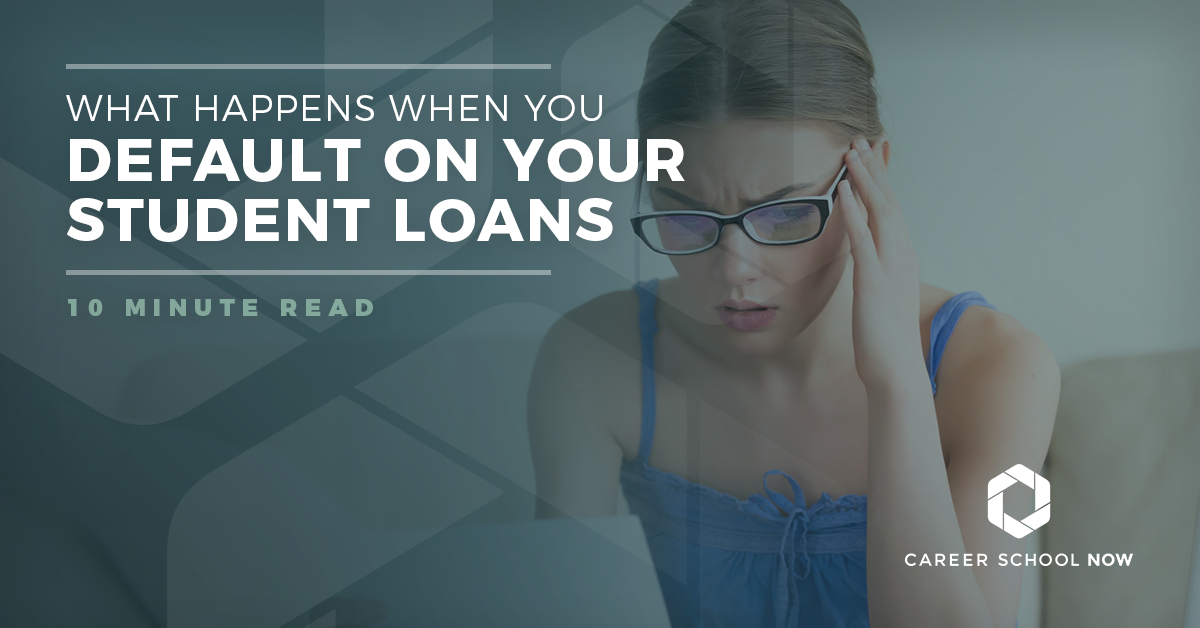 What happens if you go into default on your student loans