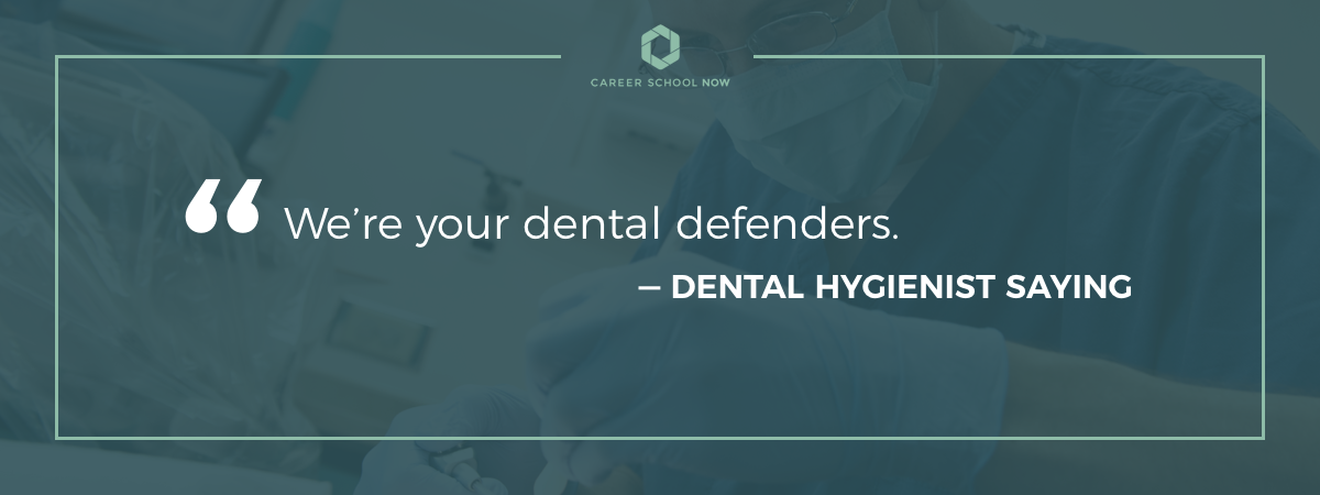popular dental hygienist saying--how to become a dental hygienist