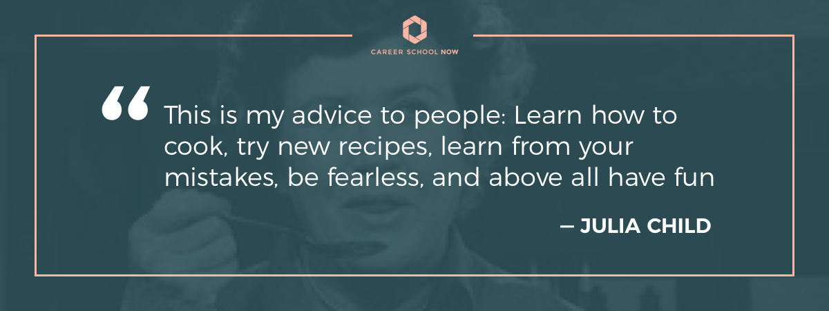 Julia Child quote on article about how to become a chef