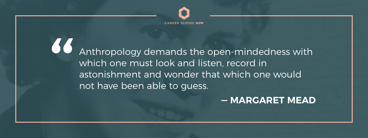 Margaret Mead quote-become an anthropologist