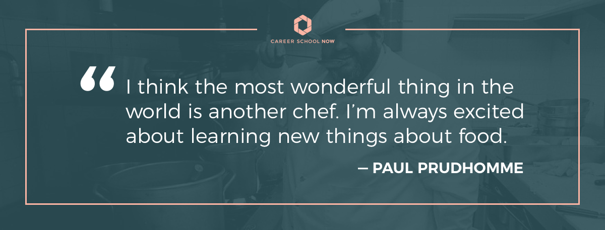 Paul Prudhomme quote-Become a pastry chef article