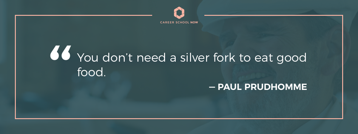 Paul Prudhomme quote on article about chef careers