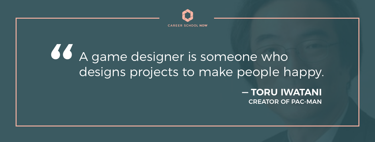 Toru Iwatani quote-Learn about becoming a video game designer