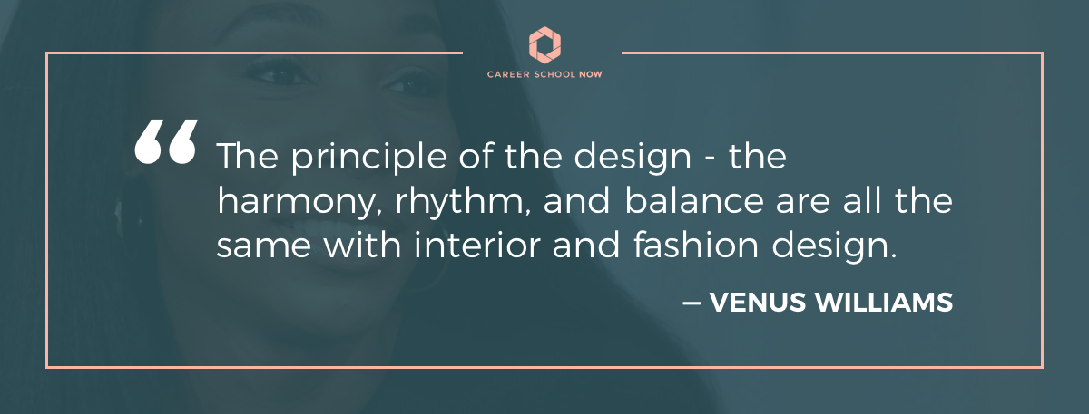 Venus Williams quote-how to become an interior designer